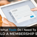 What Tools Do I Need To Build A Membership Site?